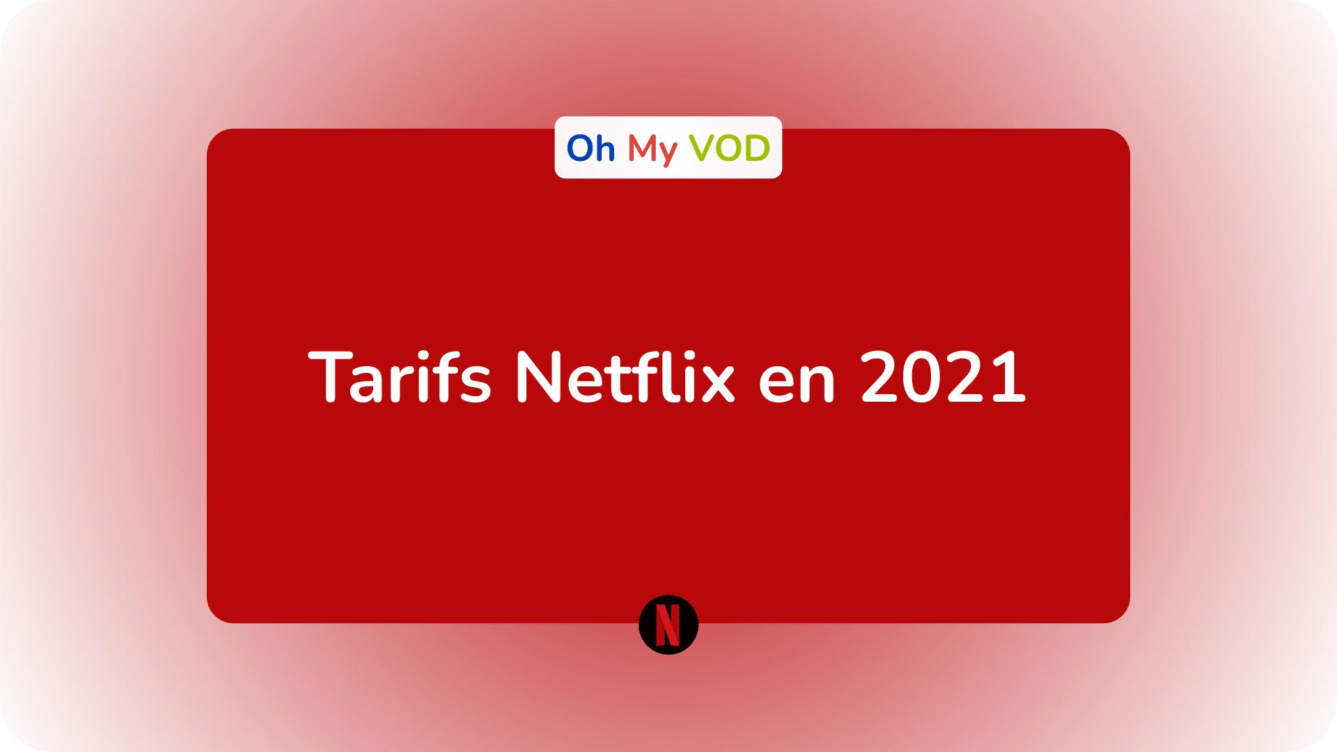 Tarifs Netflix 2021 Toutes Les Tarifs De Netflix En 2021 Oh My Vod